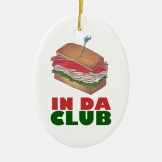 In Da Club Turkey Club Sandwich Funny Foodie Gift Ceramic Ornament