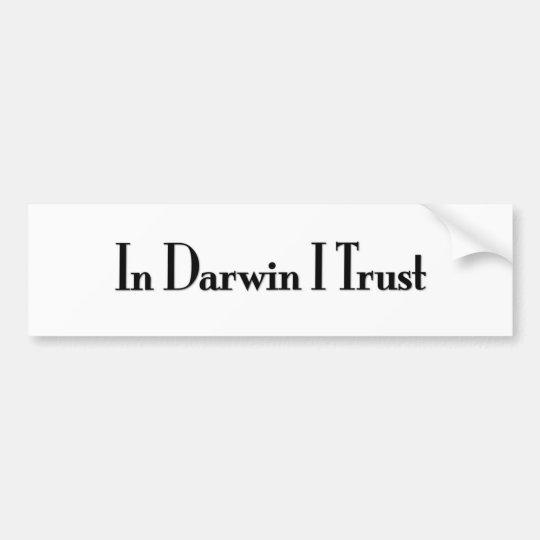 In Darwin I Trust Bumper Sticker