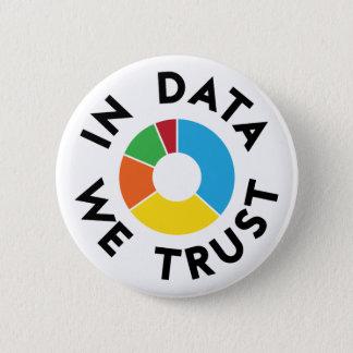 In Data We Trust Badge Pinback Button