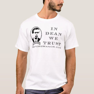 In Dean We Trust - the shirt