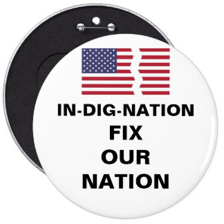 IN-DIG-NATION FIX OUR NATION BUTTON