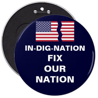 IN-DIG-NATION FIX OUR NATION PINBACK BUTTON