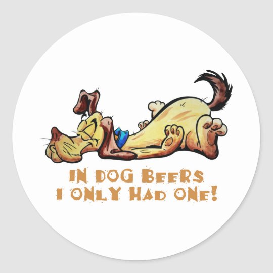 In Dog Beers Classic Round Sticker