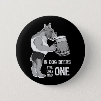 In Dog Beers  For Dark Background Pinback Button