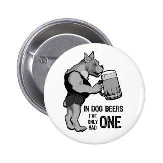 In Dog Beers For Light Background Pinback Button