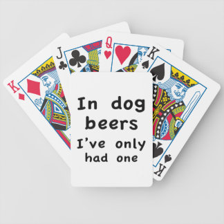 In Dog Beers I Only Had One Bicycle Playing Cards