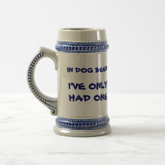 In dog beers I've only had one - Stein 18 Oz Beer Stein