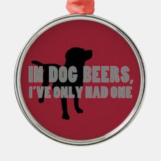 In Dog Beers Joke Metal Ornament