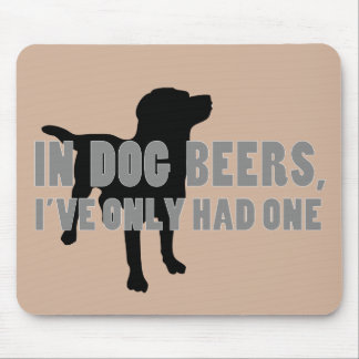 In Dog Beers Joke Mouse Pad