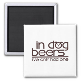 In Dog Beers.... Magnet