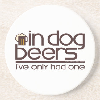 In Dog Beers.... Sandstone Coaster