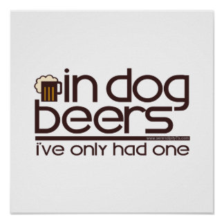 In Dog Beers (w/Mug) Poster
