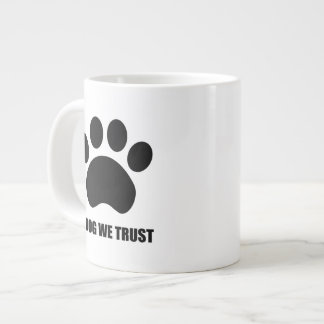 In Dog We Trust Jumbo Coffee Mug