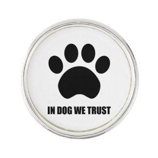 In Dog We Trust Lapel Pin