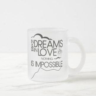 In Dream and In Love Frosted Glass Coffee Mug