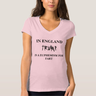 IN ENGLAND TRUMP IS A EUPHEMISM T-Shirt