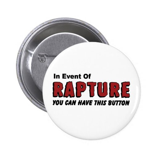 In Event of Rapture Christian Button 2 Inch Round Button