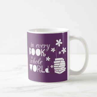 In Every Book A Whole World Coffee Mug