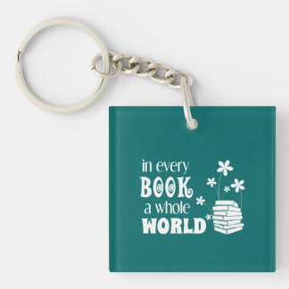 In Every Book A Whole World Keychain