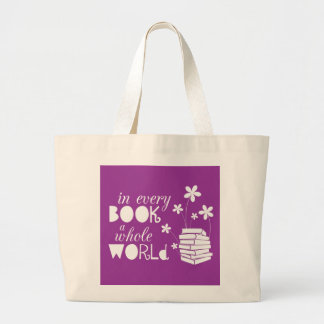 In Every Book A Whole World Large Tote Bag