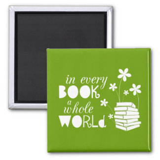 In Every Book A Whole World 2 Inch Square Magnet