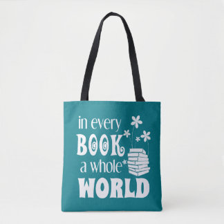 In Every Book A Whole World Tote Bag