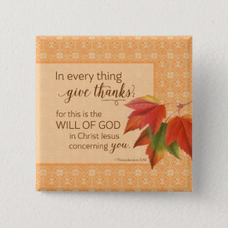 In Every Thing Give Thanks - 1 Thes. 5:18 Button