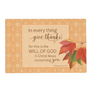 In Every Thing Give Thanks - 1 Thes. 5:18 Laminated Placemat