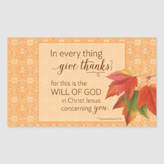 In Every Thing Give Thanks - 1 Thes. 5:18 Rectangular Sticker