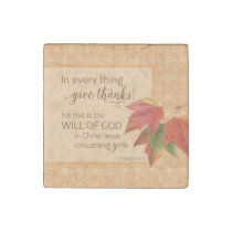 In Every Thing Give Thanks - 1 Thes. 5:18 Stone Magnet