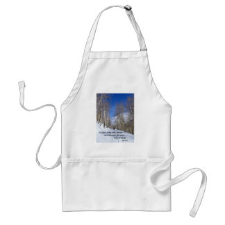 In every walk with nature...by John Muir Adult Apron