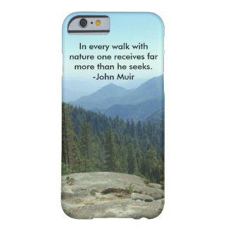 In Every Walk With Nature... -John Muir Barely There iPhone 6 Case