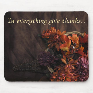 """In Everything Give Thanks"" Thanksgiving Mouse Pad"