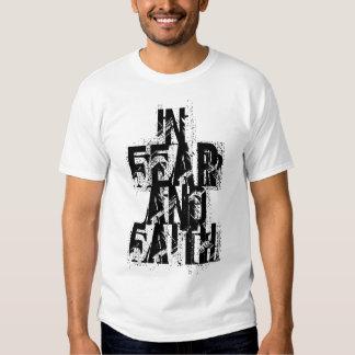IN, FEAR, AND, FAITH TEE SHIRT