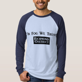 In Fog We Trust - The Richmond District T Shirt