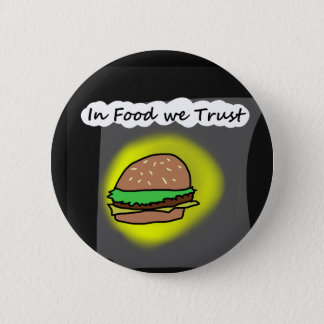 In Food we Trust Pinback Button