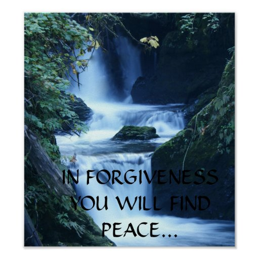 IN FORGIVENESS YOU WILL FIND PEACE... Religious po Print
