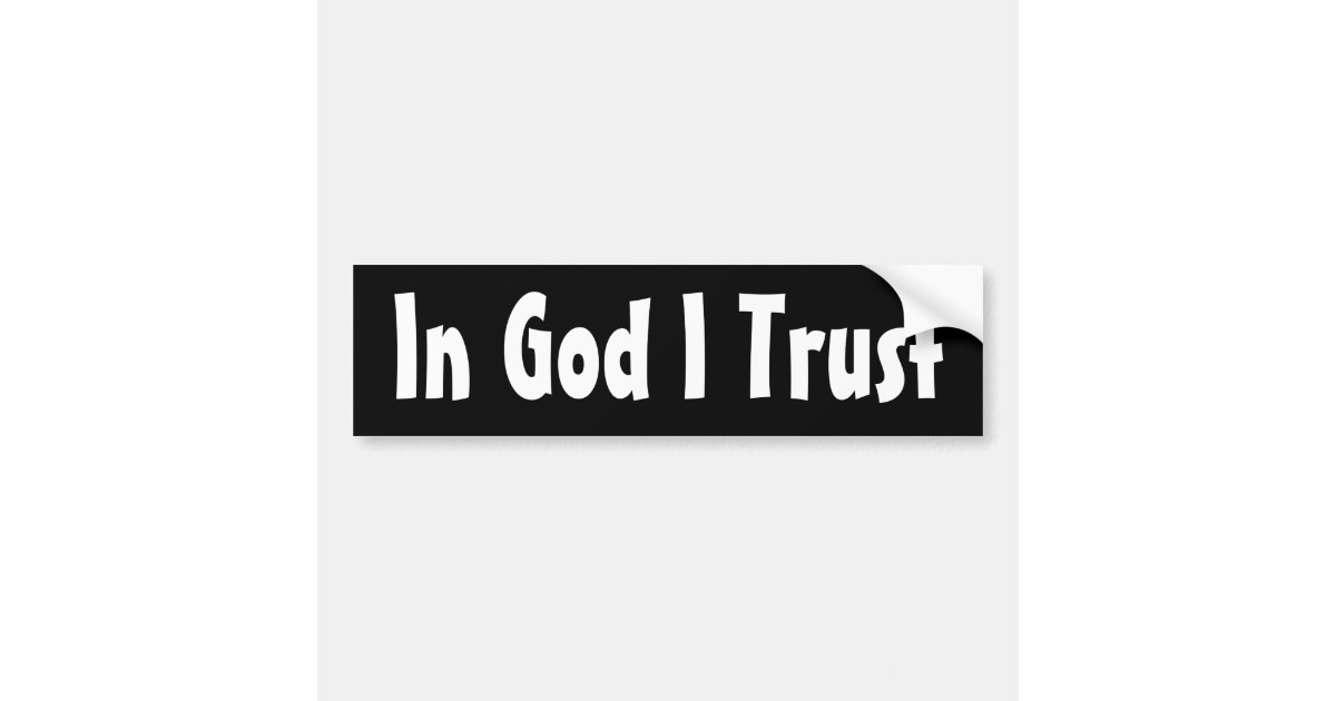 In God I Trust Bumper Sticker Zazzle Com