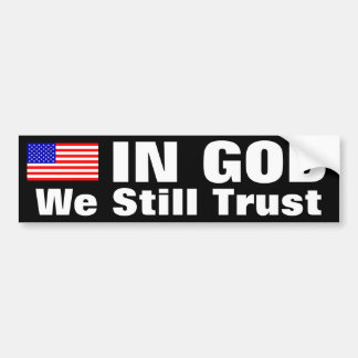 In God We Still Trust Car Bumper Sticker