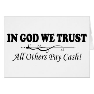 In God We Trust, All Others Pay Cash Stationery Note Card