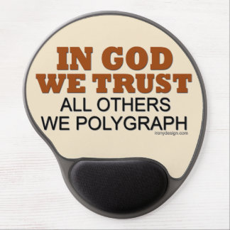 In God We Trust. All Others We Polygraph! Gel Mouse Pad