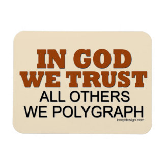 In God We Trust. All Others We Polygraph! Rectangular Photo Magnet