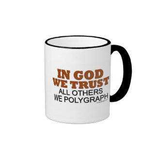 In God We Trust. All Others We Polygraph! Ringer Coffee Mug