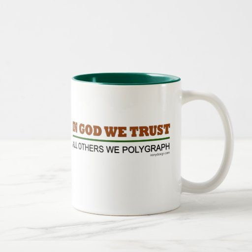 In God We Trust. All Others We Polygraph! Two-Tone Coffee Mug