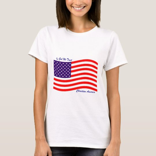In God We Trust ~ Christian America T-Shirt
