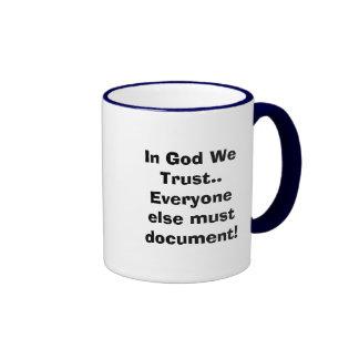 In God We Trust..Everyone else must document! Ringer Mug