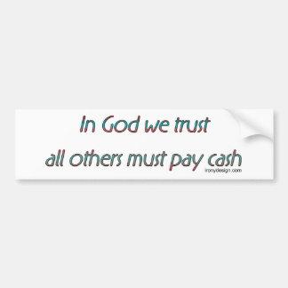 In God We Trust Humor Bumper Sticker