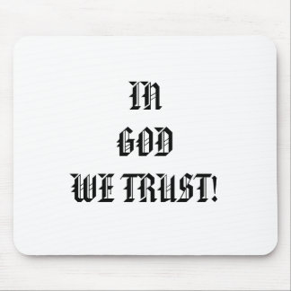IN GOD WE TRUST! MOUSE PAD