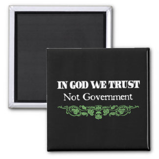 In God we Trust Not Government 2 Inch Square Magnet