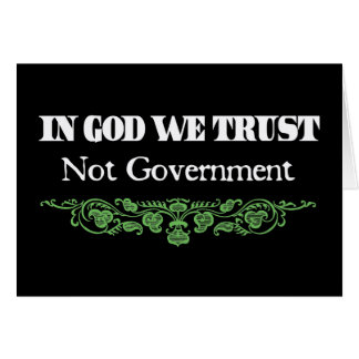 In God we Trust Not Government Greeting Card